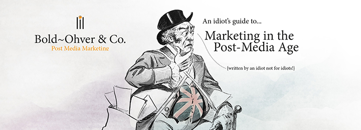Marketing in the Post Media Age
